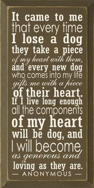 It Came To Me That Every Time I Lose A Dog They Take A Piece Of My Heart With Them