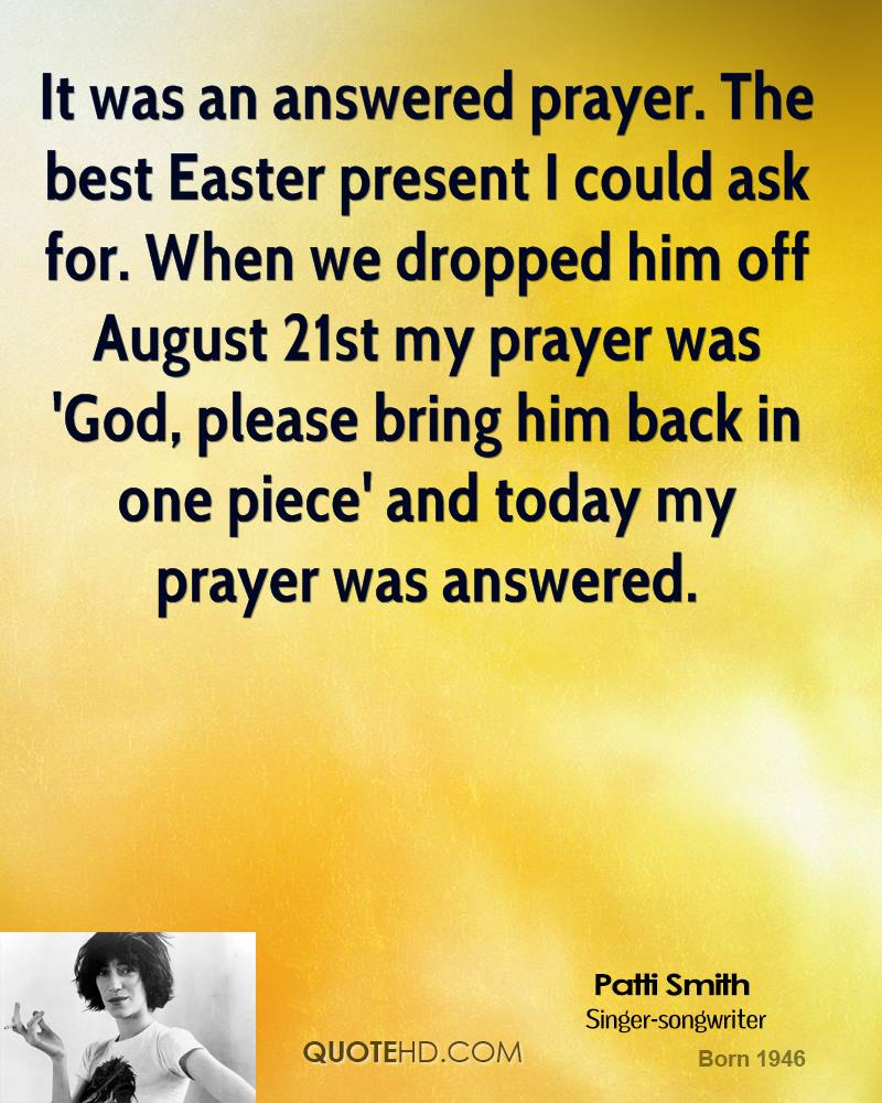 Bring Him Back Quotes: It Was An Answered Prayer. The Best Easter Present I Could