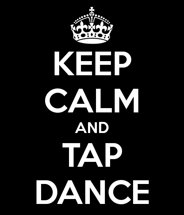 Keep Calm And Tap Dance - Quotespictures.com