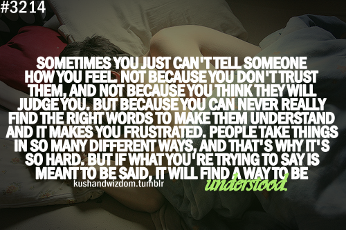 They Say If You Love Someone Let Them Go To See If They: Sometimes You Just Can't Tell Someone How You Feel, Not