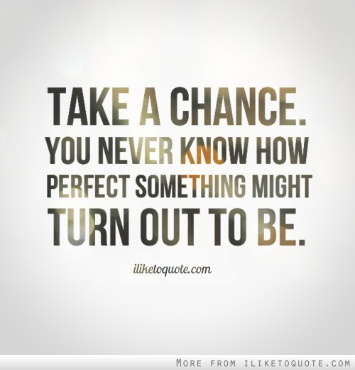 quotes about taking chances - photo #29