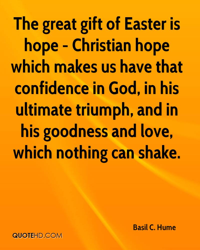 Easter quotes pictures and easter quotes images 16 the great gift of easter is hope christian hope which makes us have that confidence negle Image collections