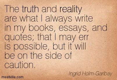 essays about truth and reality Therefore, i disagree with the proposition that science tells us the truth about reality we have heard and read of various scientific developments that have.