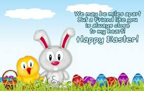 We May Be Rules Apart But A Friend Like You Is Always Close To My Heart. Happy Easter.