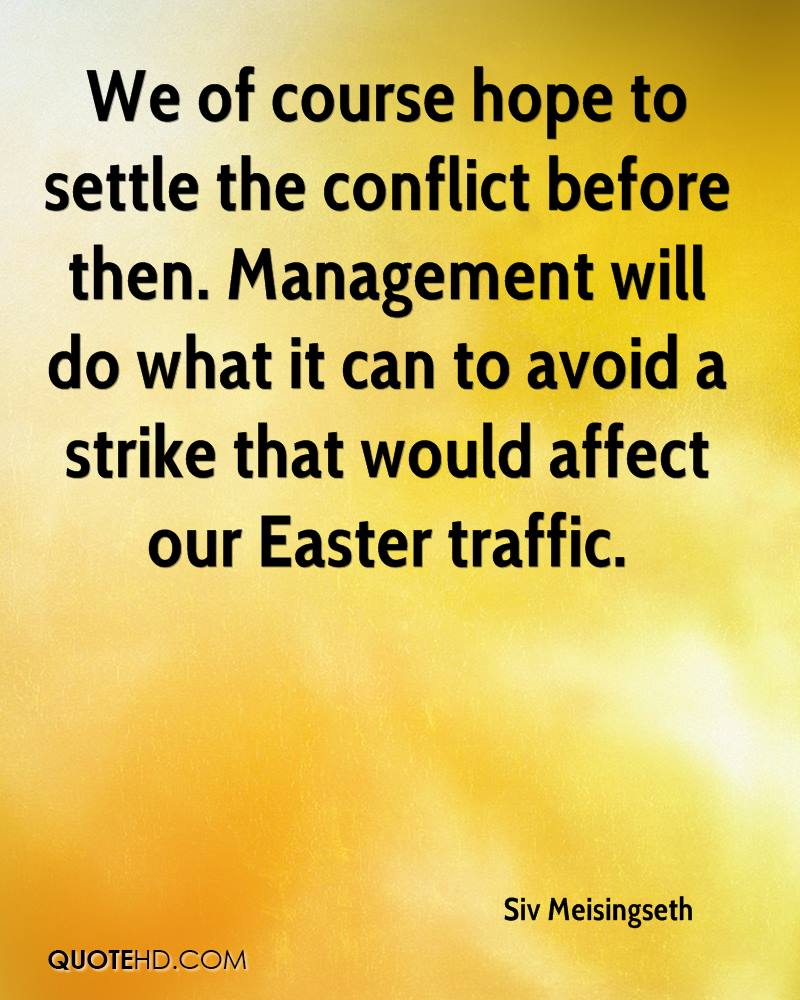 We Of Course Hope To Settle The Conflict Before Then. Management Will Do What It Can To Avoid A Strike That Would Affect Our Easter Traffic. - Siv Meisingseth