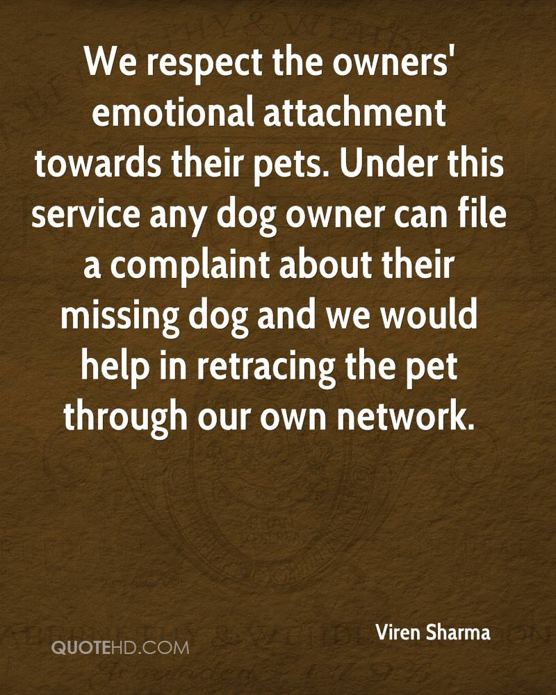 """a description of an unconditional love of owners towards their pets """"people feel guilty because they feel worse when their dog dies than if a  unlike  the mixed feelings we have toward each other – and that arise  and passionate  love, oxytocin, increases in both pups and their owners when  """"they want to do  whatever we want to do, their love is absolutely unconditional,."""