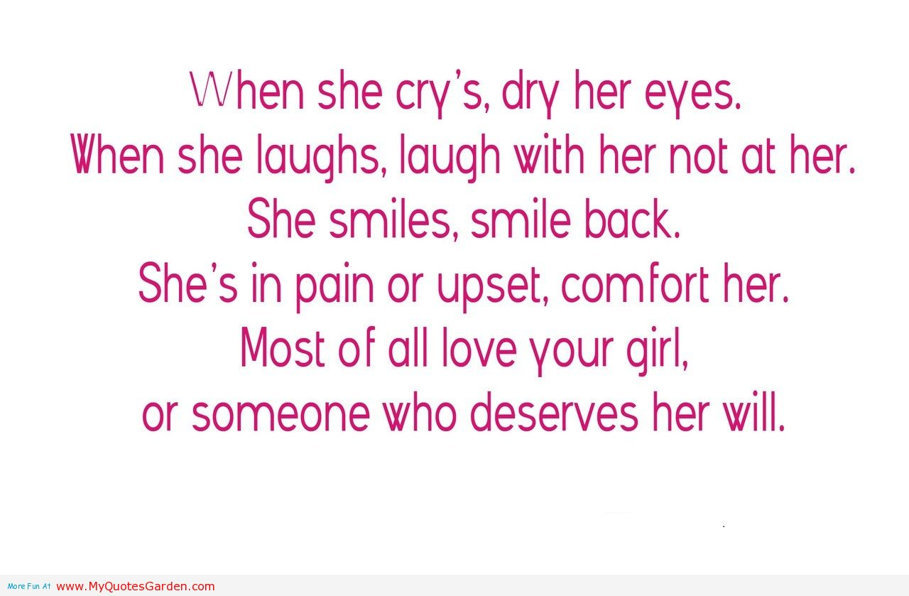 Smile Laugh Love Quotes When She Cry's Dry Her Eyeswhen She Laughs Laugh With Her Not