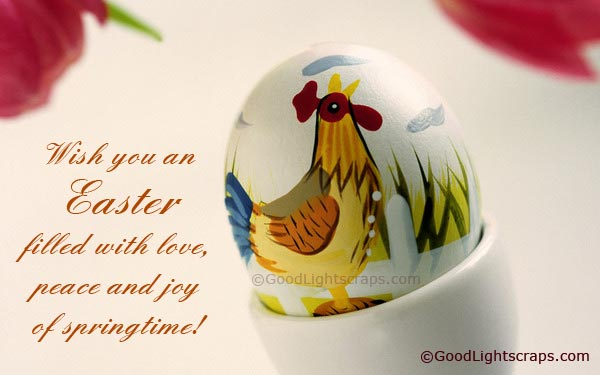 Wish You An Easter Filled With Love, Peace And Joy Of Springtime.