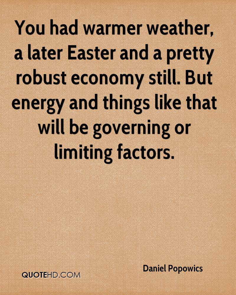 You Had Warmer Weather, A Later Easter And A Pretty Robust Economy Still. But Energy And Things Like That Will Be Governing Or Limiting Factors. - Daniel Popowics
