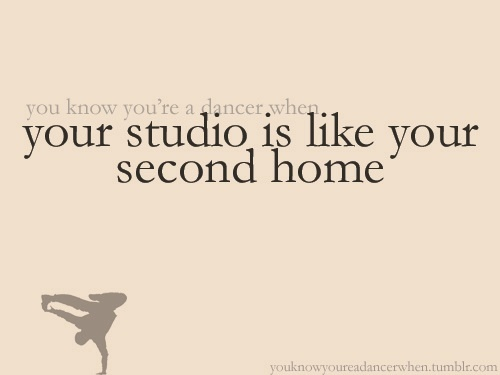 You Know You're Dancer When Your Studio Is Like Your Second Home