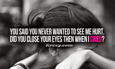 You Said You Never Wanted To See Me Hurt. Did You Close Your Eyes Then When I Cried!
