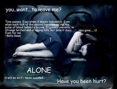 You Want To Leave Me! Alone , Have You Been Hurt!