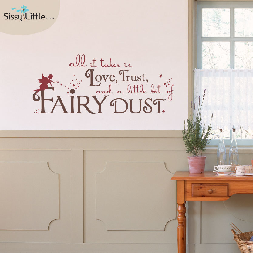 All It Takes Is Love, Trust And A Little Bit Of Fairy Dust.