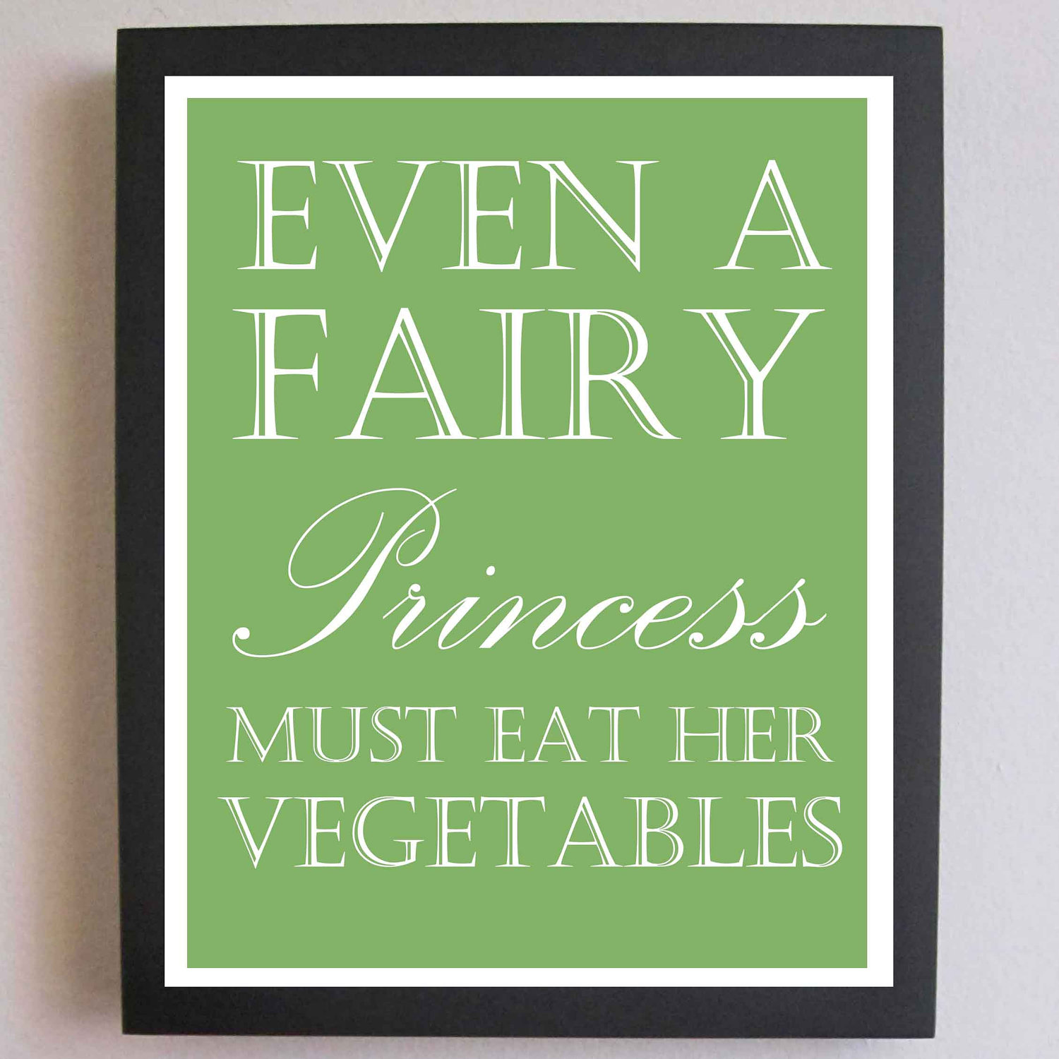 Even A Fairy Princess Must Eat Her Vegetables.