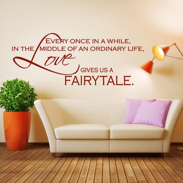 Every Once In A While, In The Middle Of An Ordinary Life, Love Gives Us A Fairytale.