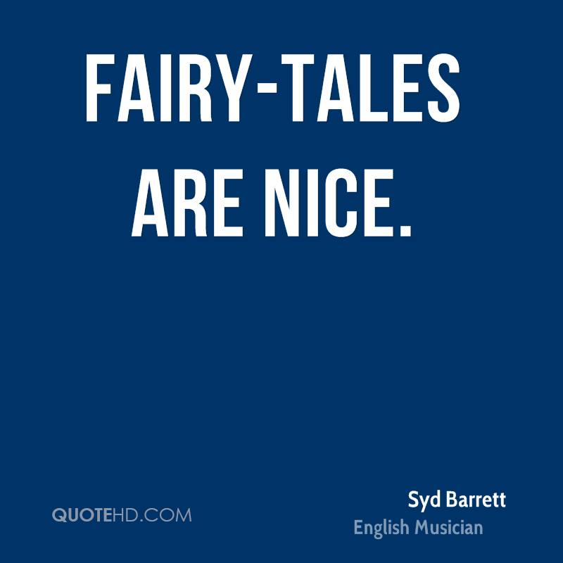 Fairy-Tales Are Nice. - Syd Barrett