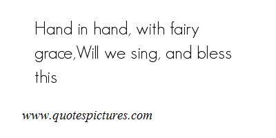 Hand In Hand, With Fairy Grace, Will We Sing, And Bless This