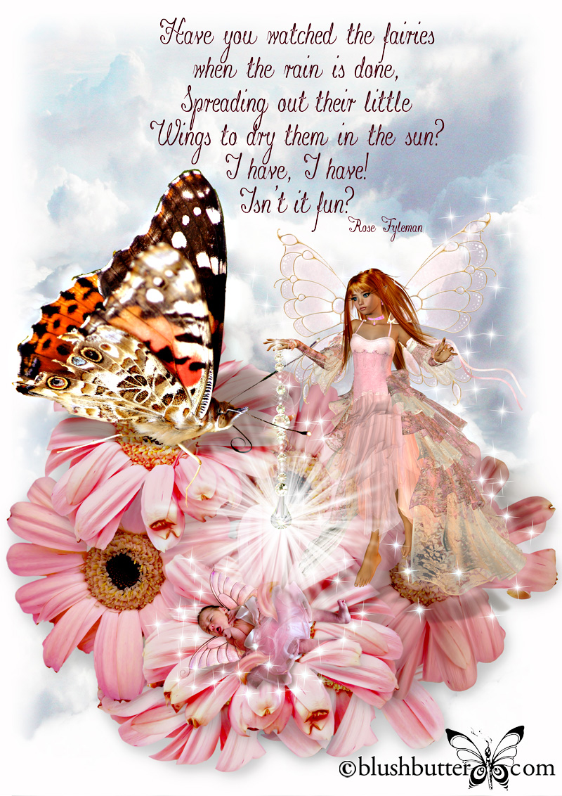Have You Watched The Fairies When The Rain Is Done, Spreading Out Their Little Wings To Dry Them In The Sun I Have, I Have Isn't It Fun.