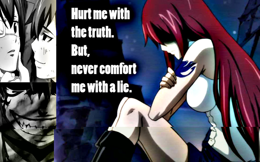 Hurt Me With The Truth. But, Never Comfort Me With A Lie.