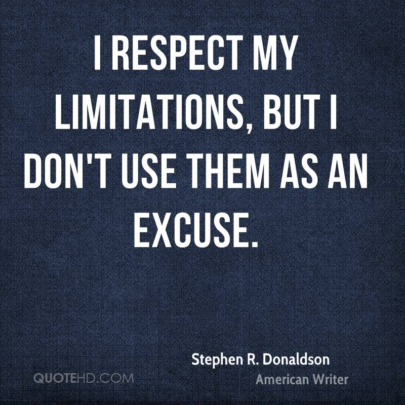 I Respect My Limitations, But I Don't Use Them As An ...