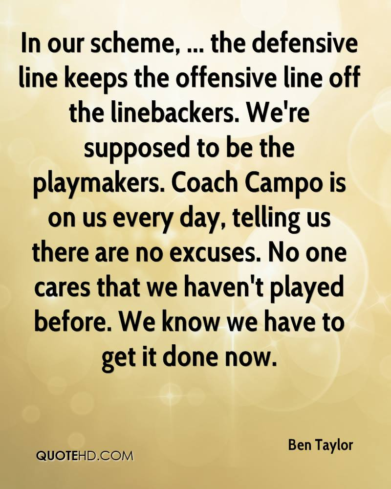 Offensive Quotes He Makes The Oline Look Goodhe's The Offensive Line's Best