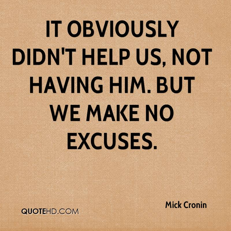 Love Finds You Quote: Quotes About Not Making Excuses. QuotesGram