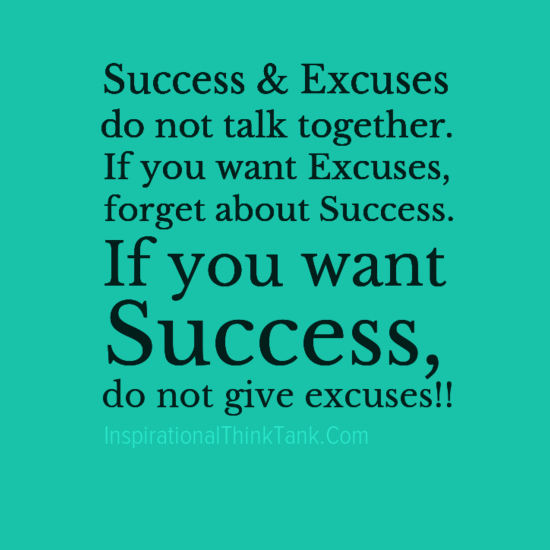 success excuses do not talk together if you want