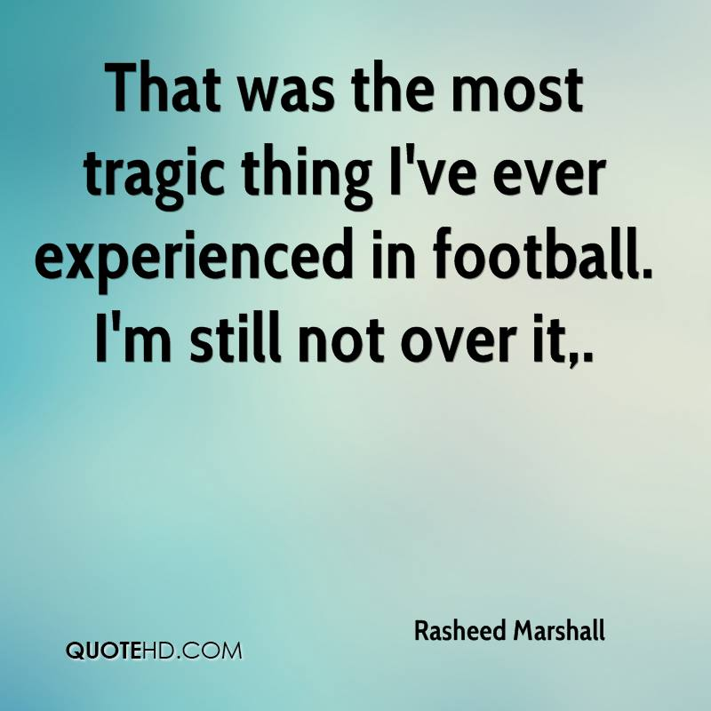 That Was The Most Tragic Thing I've Ever Experienced In Football. I'm Still Not Over It. - Rasheed Marshall