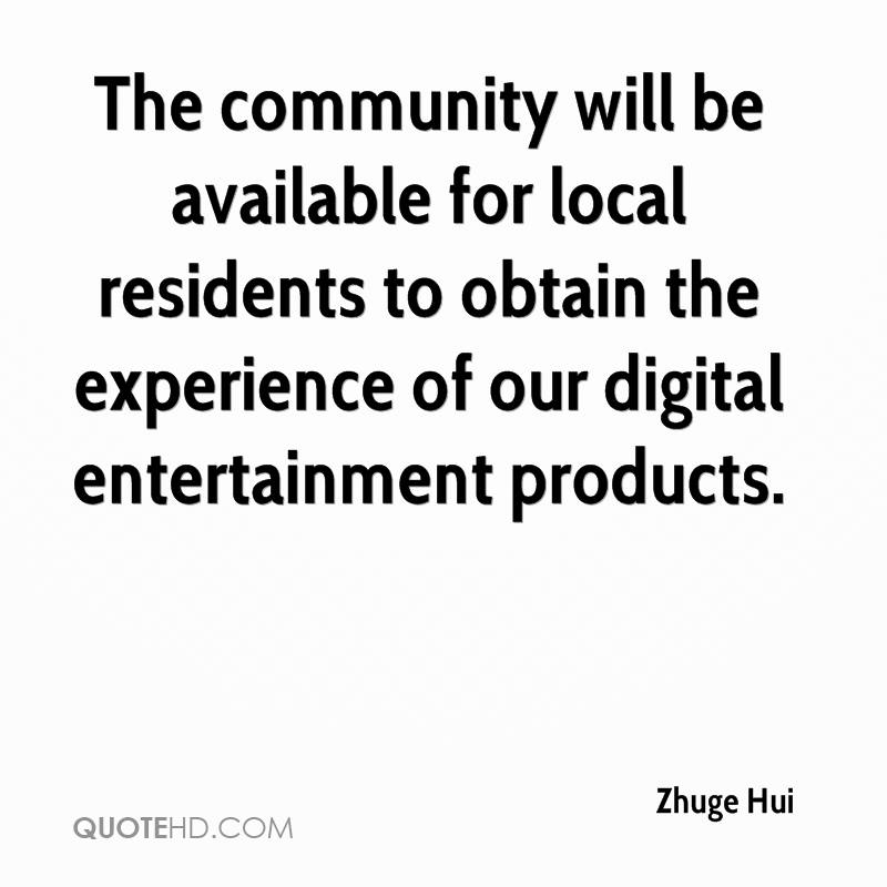 The Community Will Be Available For Local Residents To Obtain The Experience Of Our Digital Entertainment Products. - Zhuge Hui