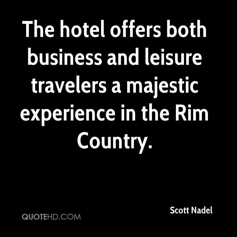 The Hotel Offers Both Business And Leisure Travelers A Majestic Experience In The Rim Country. - Scott Nadel