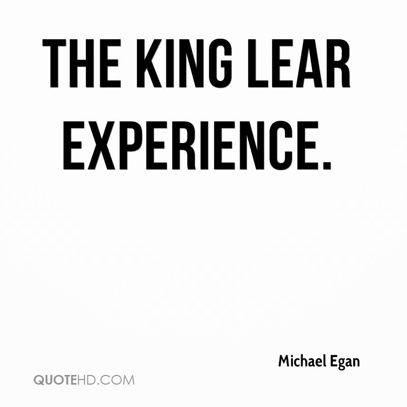 The King Lear Experience. - Michael Egan