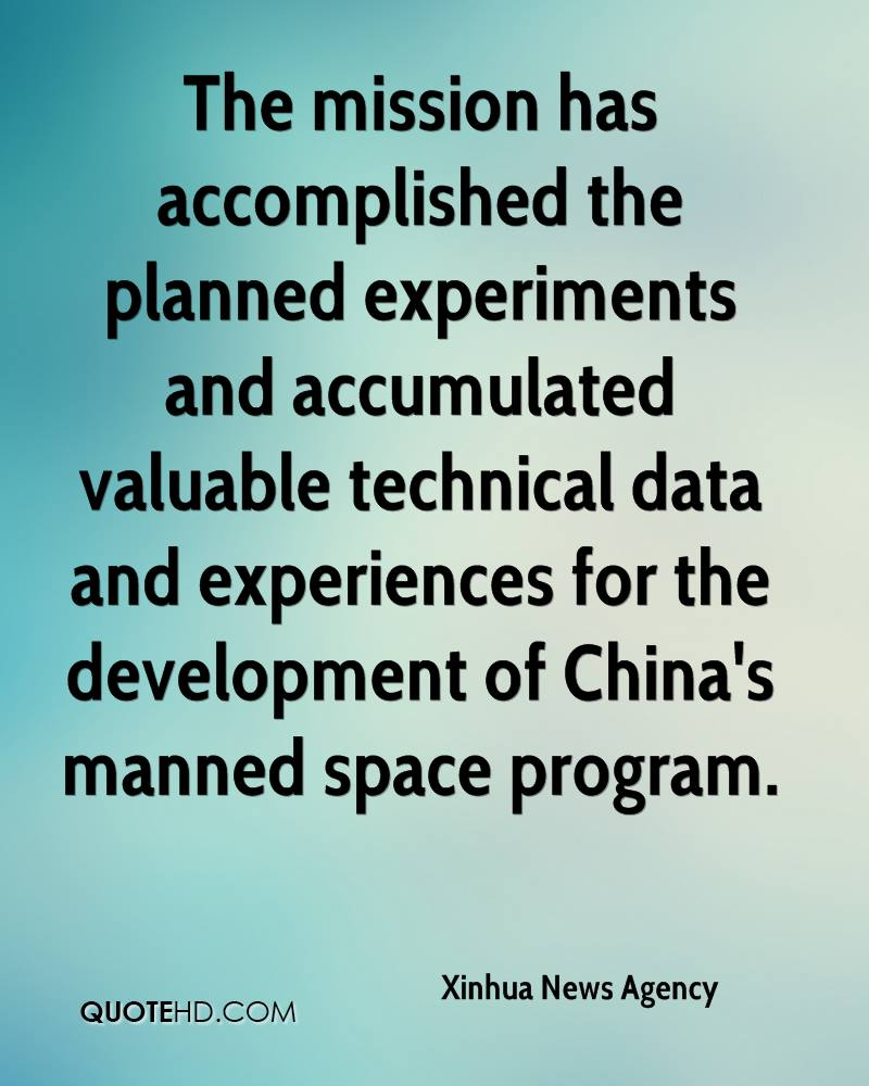 The Mission Has Accomplished The Planned Experiments And Accumulated Valuable Technical Data And Experiences For The Development Of China's Manned Space Program. - Xinhua News Agency