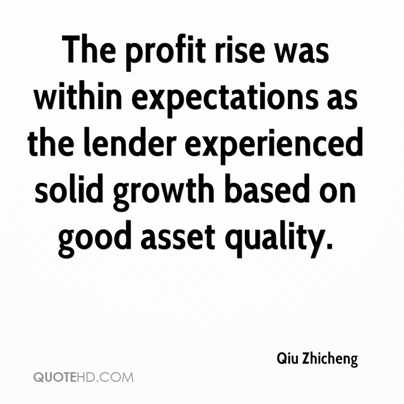 The Profit Rise Was Within Expectations As The Lender Experienced Solid Growth Based On Good Asset Quality. - Qiu Zhicheng
