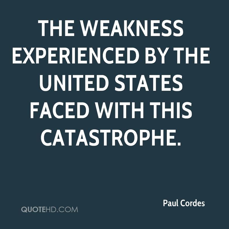 The Weakness Experienced By The United States Faced With This Catastrophe. - Paul Cordes