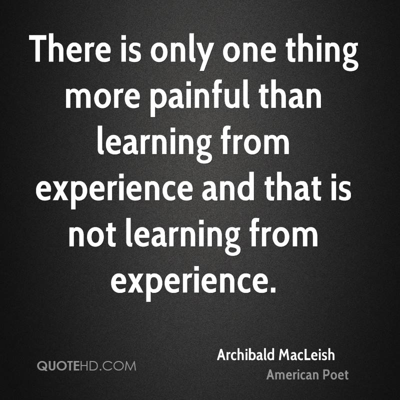 learn from experience Experience, it's said, is the teacher that won't let you skip classes while there are truckloads of books that will explain what a rockover is and how to tie a figure 8, how many are there which honestly give beginners the information they need - the sort of thing that somebody who's been at it for years just.