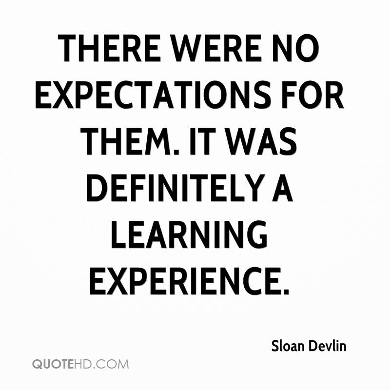 There Were No Expectations For Them. It Was Definitely A Learning Experience. - Sloan Devlin