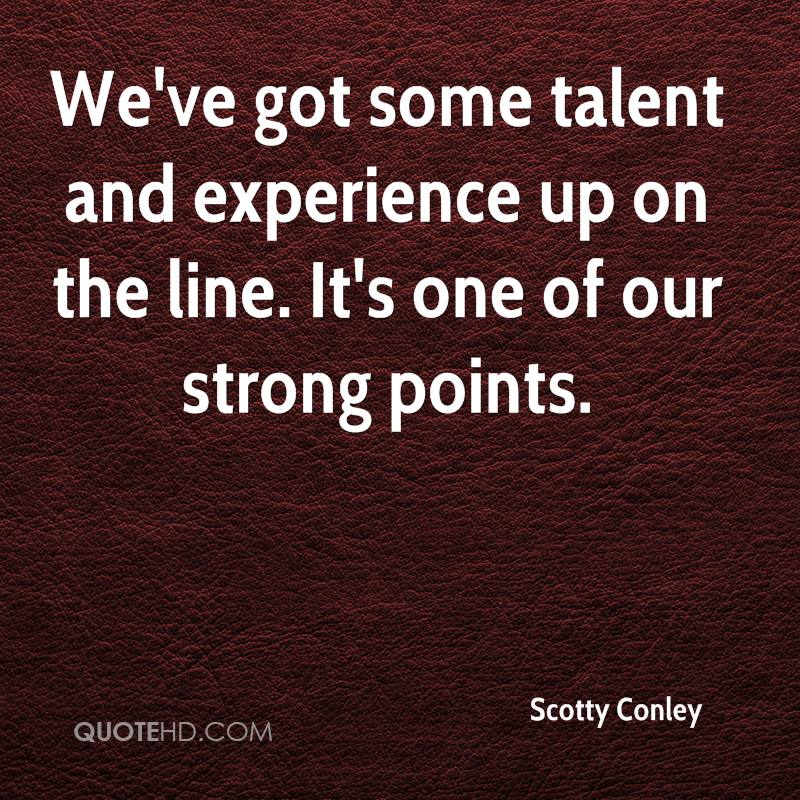 We've Got Some Talent And Experience Up On The Line. It's One Of Our Strong Points. - Scotty Conley