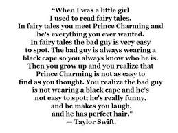 """ When I Was A Little Girl I Used To Read Fairy Tales.. - Taylor Swift"