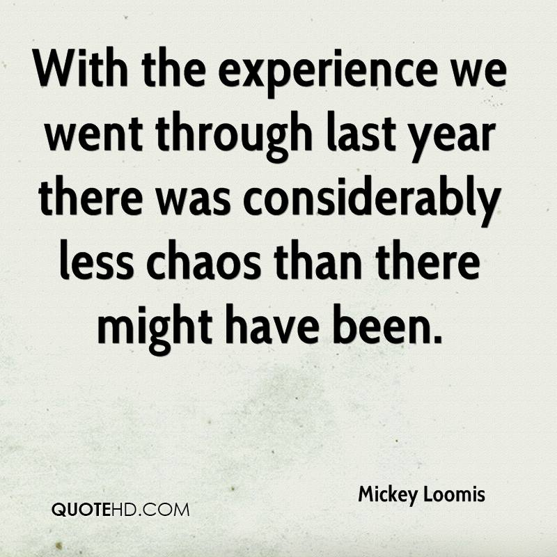 With The Experience We Went Through Last Year There Was Considerably Less Chaos Than There Might Have Been. - Mickey Loomis