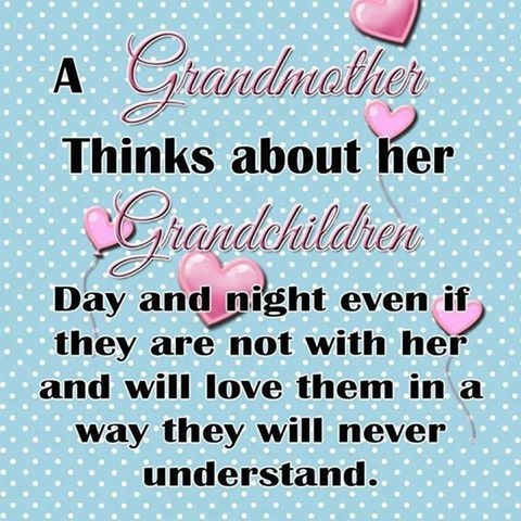 A Grandmother Thinks About Her Grandchildren Day And Night Even If They Are Not With Her And Will Love Them In A Way They Will Never Understand.