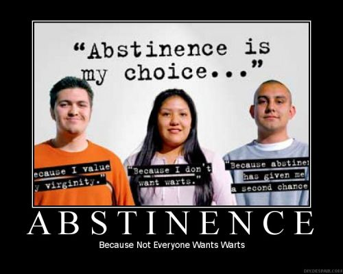 """ Abstinence Is My Choice """