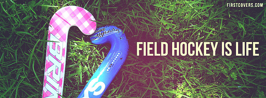 Field Hockey Is Life. - Quotespictures.com