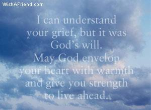 i can understand your grief but it was god s will god