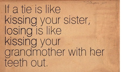 A Tie Is Like Kissing Your Sister Movie Quote