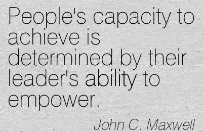 Peoples Capacity To Achieve Is Determined By Their Leaders Ability