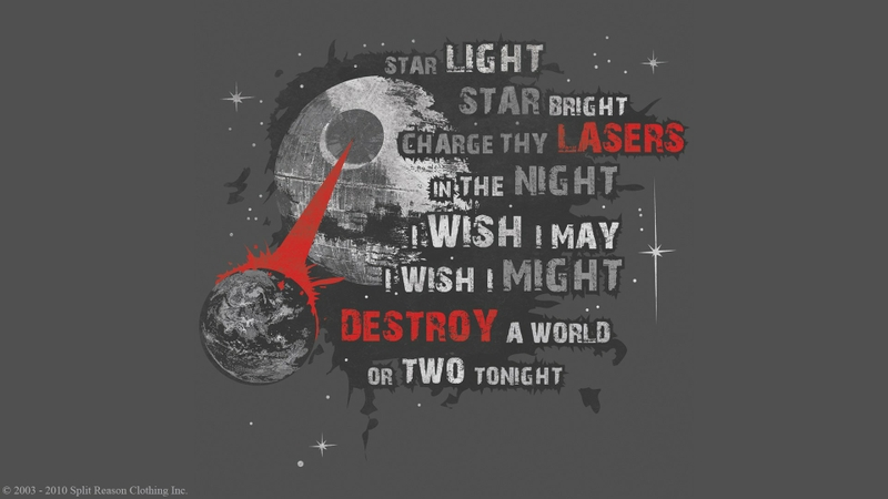 Star Light Star Bright Charge Thy Lasers In The Night I Wish I May I Wish I Might Destroy A World Or Two Tonight.