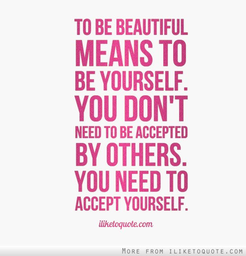 Accept yourself who wants affection are welcome