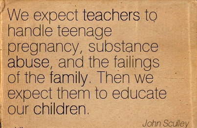 we expect teachers to handle teenage pre by john sculley