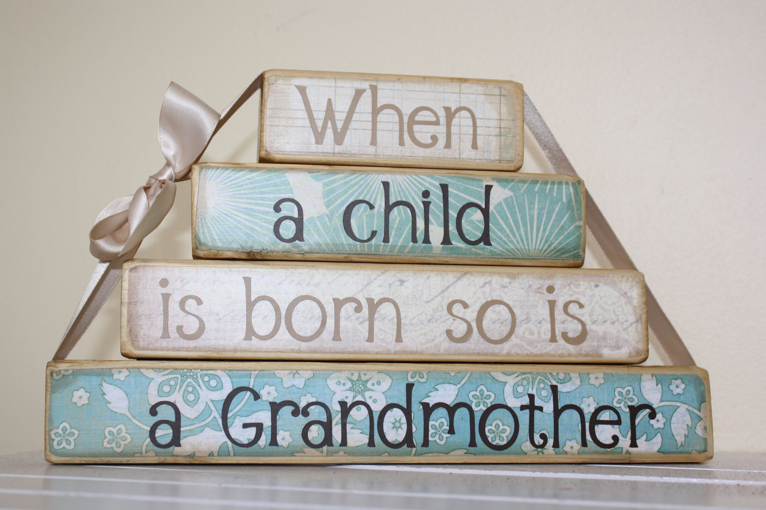 When A Child Is Born So Is A Grandmother.