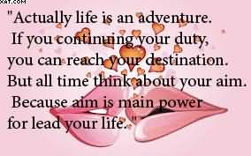 """ Actually Life Is An Adventure…"
